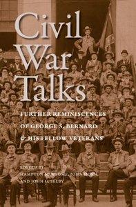 Civil War Talks: Further Reminiscences of George S Bernard and his Fellow Veterans [Hardcover]